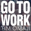 Tim Omaji Go to Work
