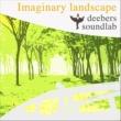 deebers soundlab Imaginary landscape