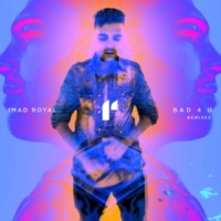 Imad Royal Bad 4 U (Wild Culture Remix)