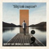 Thorsteinn Einarsson Mercury May (Brunelle Remix)