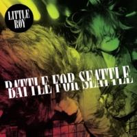 Little Roy Battle For Seattle