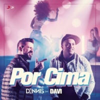 Dennis DJ/Mc Davi Por Cima (feat.Mc Davi)