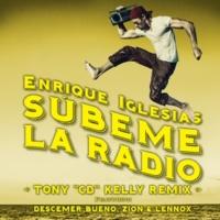 "Enrique Iglesias/Descemer Bueno/Zion & Lennox SUBEME LA RADIO (Tony ""CD"" Kelly Remix) (feat.Descemer Bueno/Zion & Lennox)"