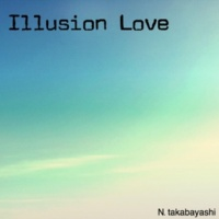 高林尚志 Illusion Love