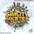 Trevor Morris & EA Games Soundtrack SimCity Societies (Original Soundtrack)