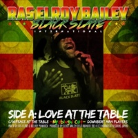 RAS ELROY BAILEY LOVE AT THE TABLE