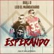 Bull D & Leo El Mandatario Esperando