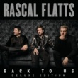 RASCAL FLATTS Back To Us [Deluxe Version]