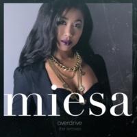 Miesa Overdrive [The Remixes]