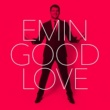 EMIN Good Love