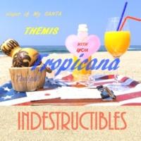 INDESTRUCTIBLES Tropicana