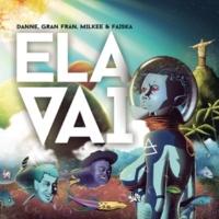 DANNE/Gran Fran/Milkee/Faíska Ela Vai (feat.Milkee/Faíska)