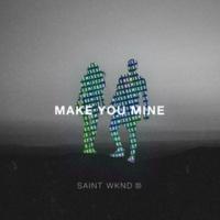 SAINT WKND/Boy Matthews Make You Mine (KC Lights Remix) (feat.Boy Matthews)