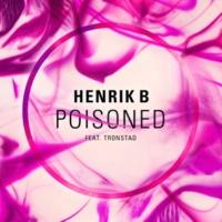 Henrik B/Tronstad Poisoned (Extended Mix) (feat.Tronstad)