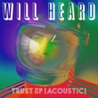 Will Heard Trust EP (Acoustic)