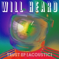 Will Heard I Better Love You (Acoustic)