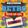 Various Bollywood Retro : Hits of 90s