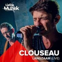 Clouseau Langzaam (Uit Liefde Voor Muziek) [Live]
