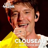 Clouseau Alles Voor Mij (Uit Liefde Voor Muziek) [Live]