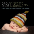 Various Artists Baby Classics - Calm Music to Help Children Fall Asleep