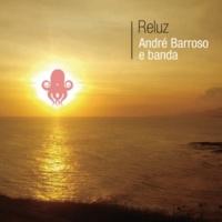 André Barroso & Banda Reluz