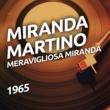 Miranda Martino Meravigliosa Miranda