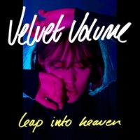 Velvet Volume Leap Into Heaven
