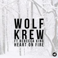 Wolf Krew/Rebecca King Heart On Fire (Radio Edit) (feat.Rebecca King)