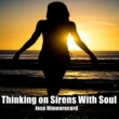 Jose Nimenrecord Thinking on Sirens with Soul