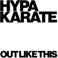 Hypa Karate Out Like This