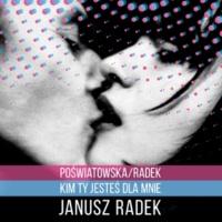 Janusz Radek Poświatowska/Radek - Kim Ty Jesteś Dla Mnie
