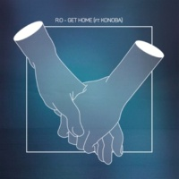 R.O/Konoba Get Home (feat.Konoba)