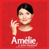 Original Cast of Amélie Amélie - A New Musical (Original Broadway Cast Recording)