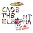 Cage The Elephant Thank You Happy Birthday