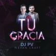 DJ PV/Evan Craft Tu Gracia (feat.Evan Craft)