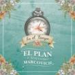 El Plan/Alejandro Marcovich Aún Te Sigo Amando