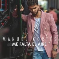 Manuel Cortés Me Falta el Aire