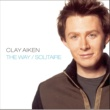 Clay Aiken The Way/Solitaire