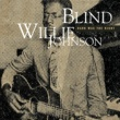 Blind Willie Johnson If I Had My Way I'd Tear the Building Down