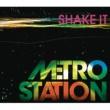 Metro Station Shake It (Radio Mix)