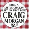 Craig Morgan Still A Little Chicken Left On That Bone