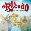 Banda El Recodo De Cruz Lizárraga Ayer Y Hoy