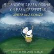 Jimena Ruiz Echazú 5 Canciones para Dormir y 1 para Despertar