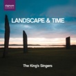 The King's Singers Landscape & Time