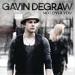 Gavin DeGraw Not Over You
