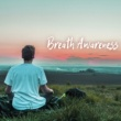 Breathe Breath Awareness - Breathe In, Breathe Out, Soft Instrumental Easy Listening Piano Music for Breathing Meditation