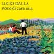 Lucio Dalla Storie Di Casa Mia