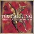 The Calling Things Will Go My Way