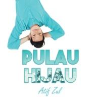 Atif Zul Pulau Hijau