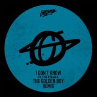 GotSome/Lisa Kekaula I Don't Know (The Golden Boy Remix) (feat.Lisa Kekaula)